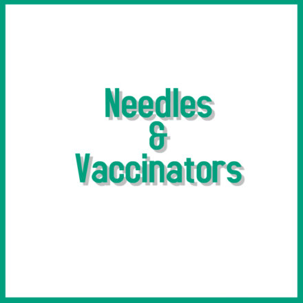 Needles & Vaccinators